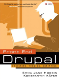 Книга «Front End Drupal: Designing, Theming, Scripting (Developer's Library)»