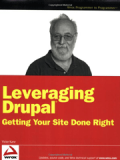 Книга «Leveraging Drupal: Getting Your Site Done Right»