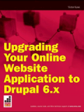 Книга «Upgrading Your Online Website Application to Drupal 6.x»