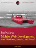 Книга «Professional Mobile Web Development with WordPress, Joomla! and Drupal»