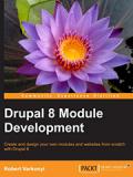 Книга «Drupal 8 Module Development»