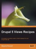 Книга «Drupal 5 Views Recipes»