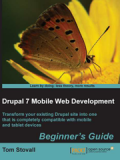 Книга «Drupal 7 Mobile Web Development Beginner's Guide»