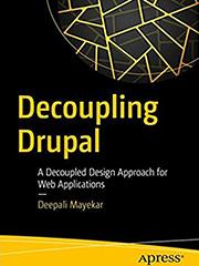 Книга «Decoupling Drupal»
